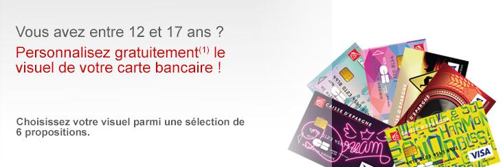 Personnalisation gratuite du visuel carte pour les jeunes caisse d 39 epargne - Plafond carte bancaire caisse epargne ...